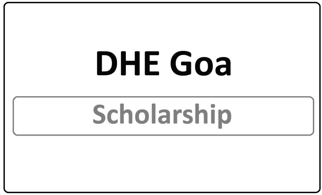 DHE Goa Scholarship Status 2021