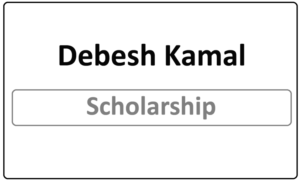Debesh Kamal Scholarship 2021