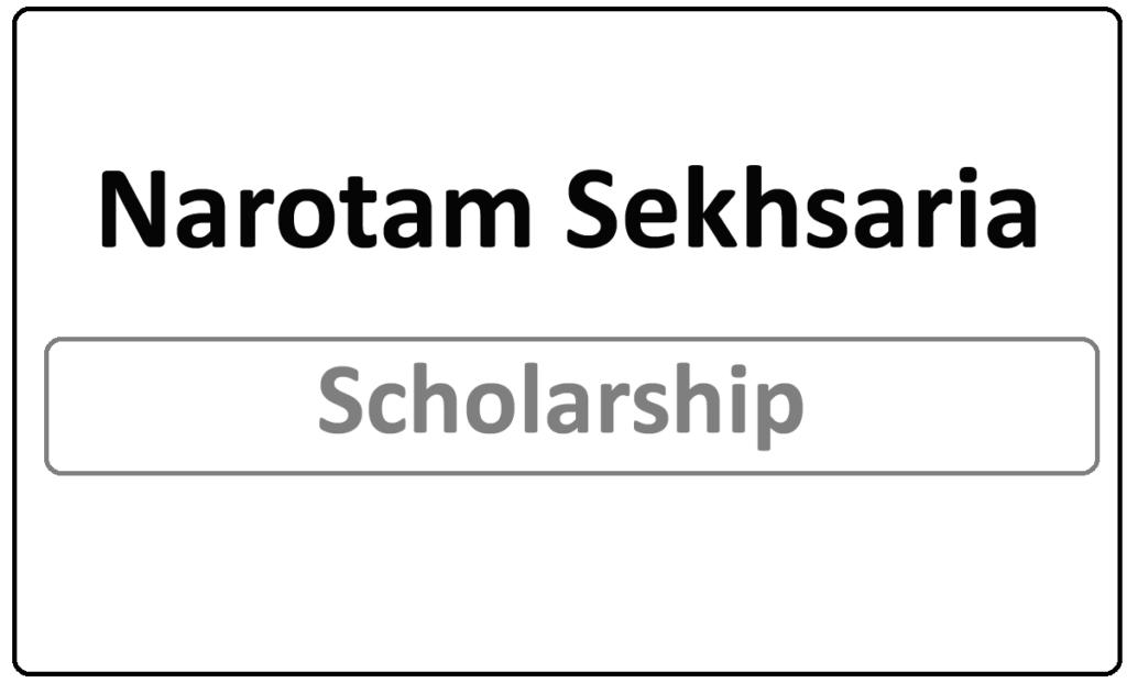 Narotam Sekhsaria Scholarship 2021