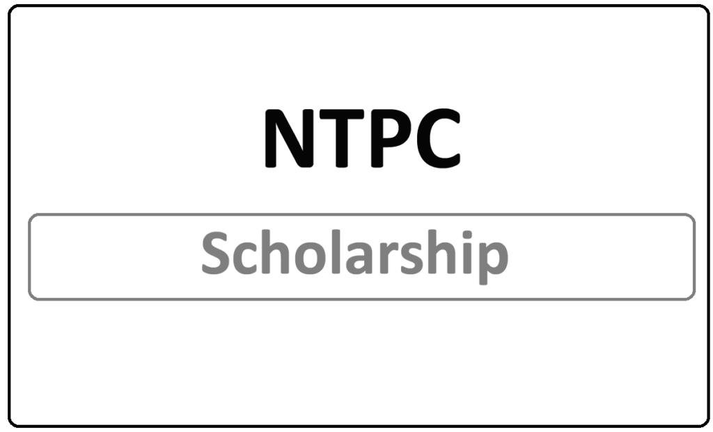 NTPC Scholarship 2021