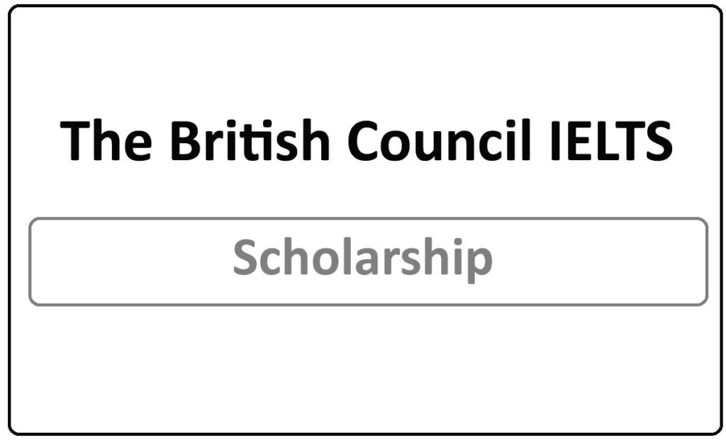 The British Council IELTS Scholarship Award 2021