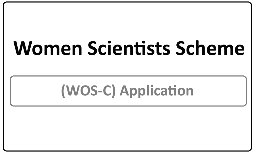 Women Scientists Scheme (WOS-C) 2021