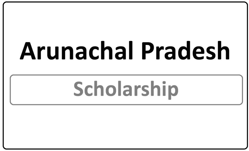 Arunachal Pradesh Scholarship Status Check