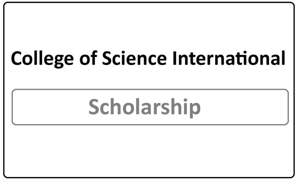 College of Science International Scholarships 2021