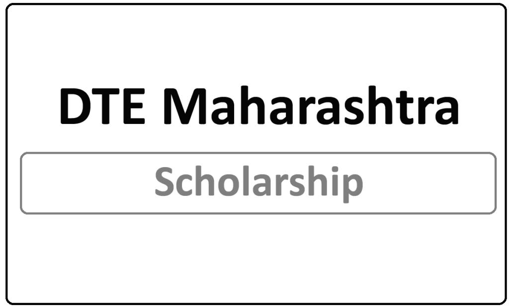 DTE Maharashtra Scholarship 2021