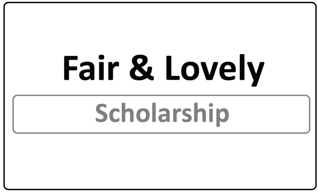 Fair & Lovely Scholarship 2021