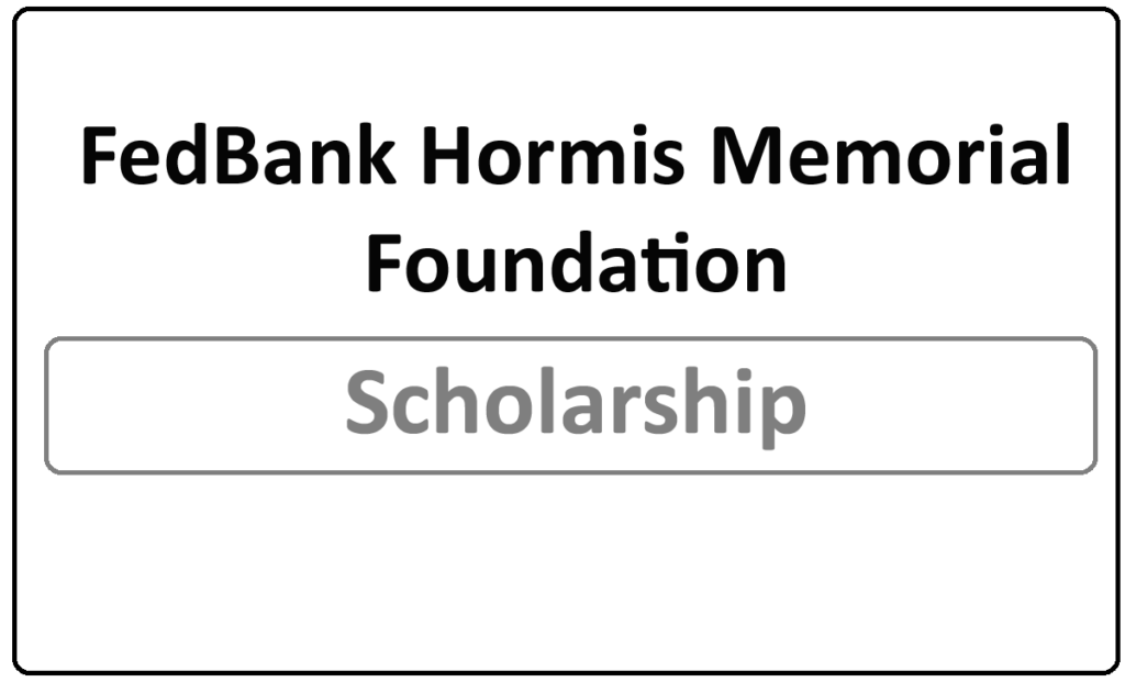 FedBank Hormis Memorial Foundation Scholarship 2021