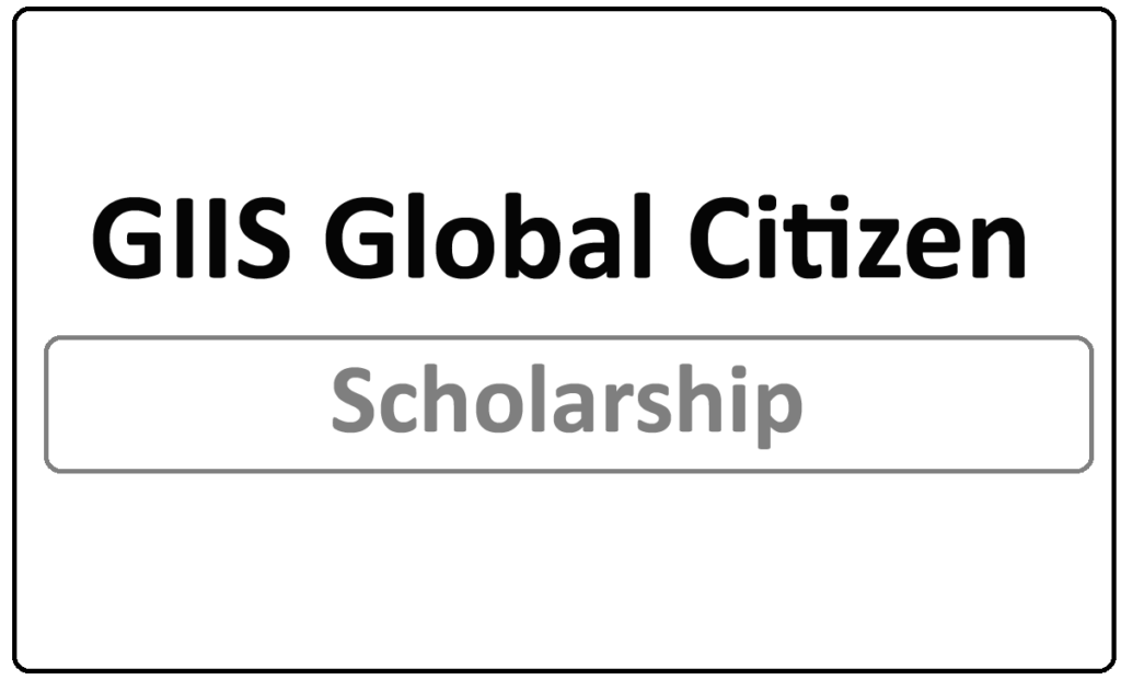 GIIS Global Citizen Scholarship 2021