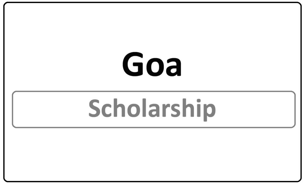 Goa Scholarship 2021 Application