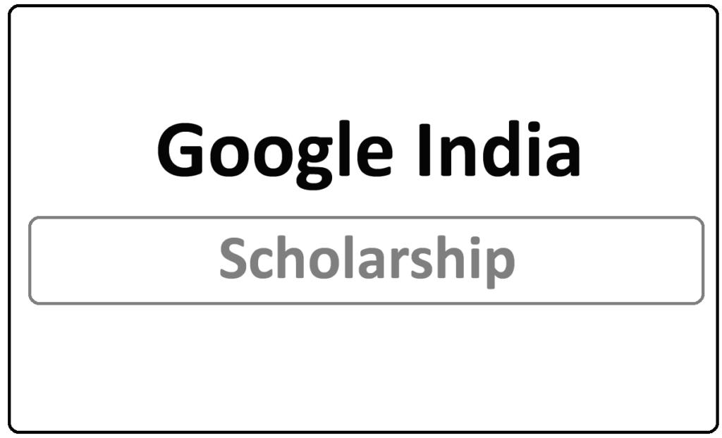 Google India Scholarship 2021