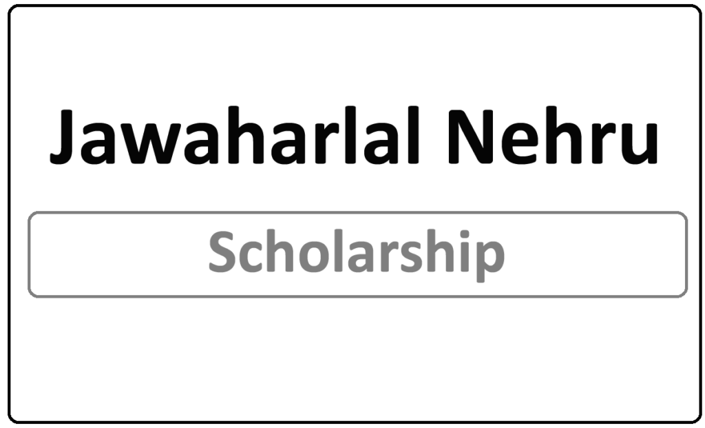 Jawaharlal Nehru Scholarship 2021