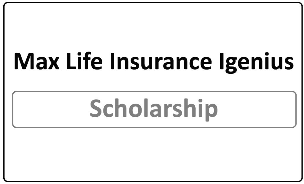 Max Life Insurance Igenius Scholarship 2021