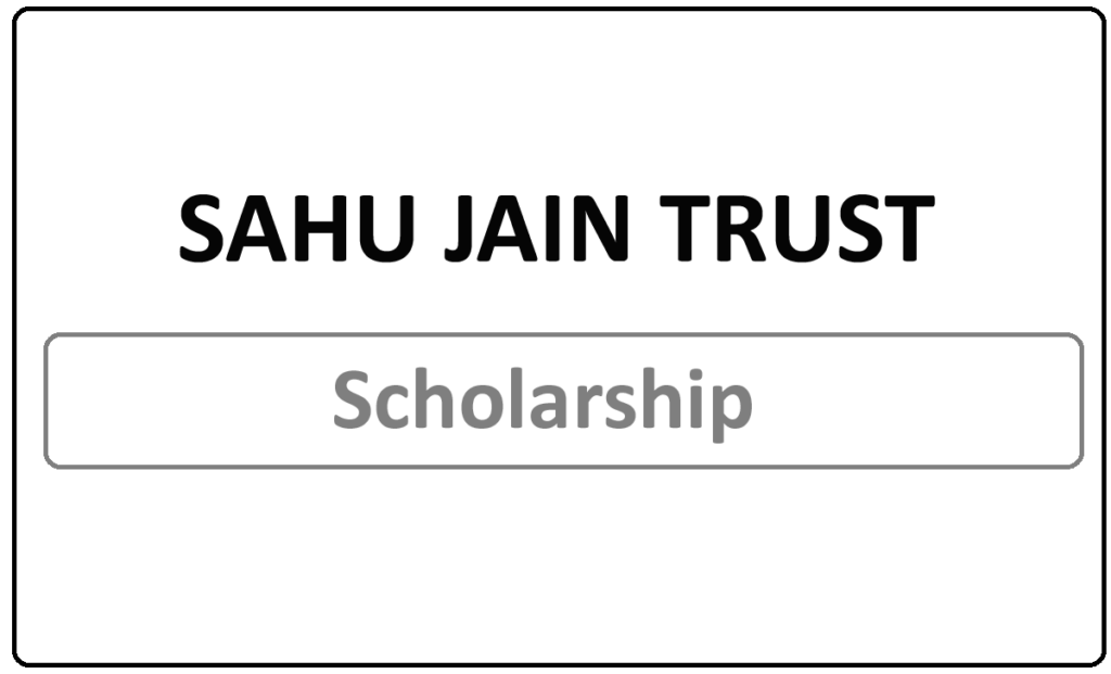 SAHU JAIN TRUST Scholarship 2021