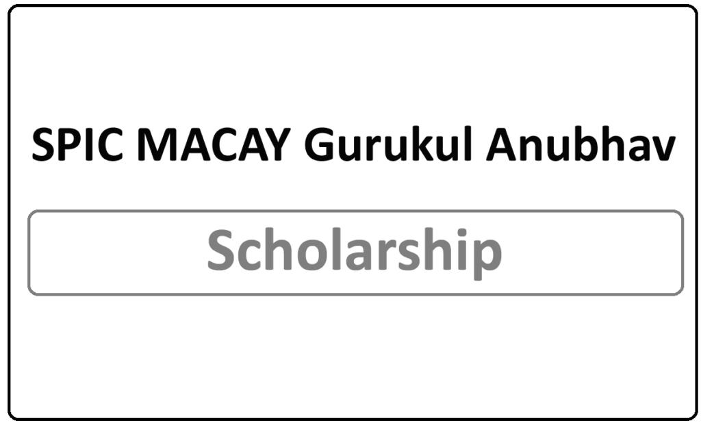 SPIC MACAY Gurukul Anubhav scholarship 2021