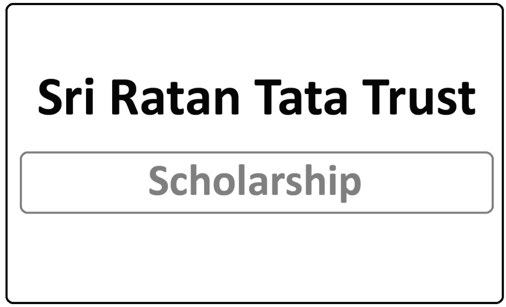 Sri Ratan Tata Trust Scholarship 2021