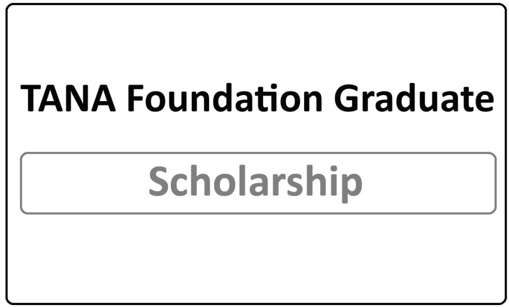 TANA Foundation Graduate Scholarships 2021