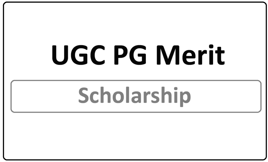 UGC PG Merit Scholarship 2021
